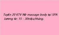 Tuyển 20 ktv nữ massage body tại cơ sở spa.